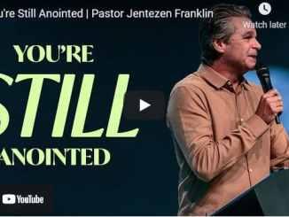 Pastor Jentezen Franklin Sermon - You're Still Anointed