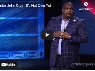 Pastor John Gray Sermons: It's Not Over Yet