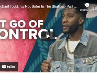 Pastor Michael Todd Sermons: It's Not Safer In The Shallow
