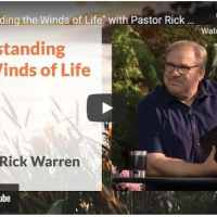 Pastor Rick Warren Sermon - Withstanding the Winds of Life