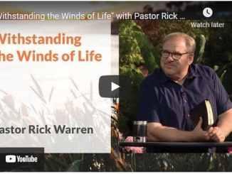 Pastor Rick Warren Sermon - Withstanding the Winds of Life