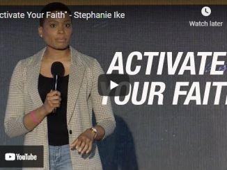 Pastor Stephanie Ike Sermon - Activate Your Faith