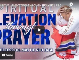 Prophetess Mattie Nottage - Spiritual Elevation Through Prayer