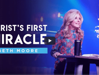 Beth Moore Sermons 2021 - Christ's First Miracle