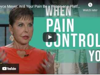 Joyce Meyer: Will Your Pain Be a Prison or a Platform?