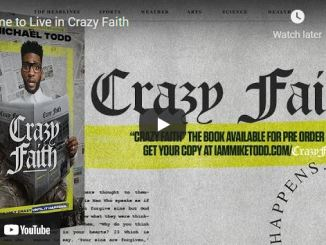 Pastor Michael Todd: Time to Live in Crazy Faith