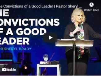 Pastor Sheryl Brady Sermons: The Convictions of a Good Leader