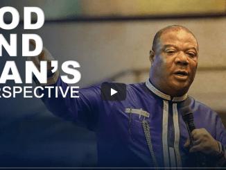 Archbishop Duncan-Williams Sermons 2021 - Gods & Man's Perspective