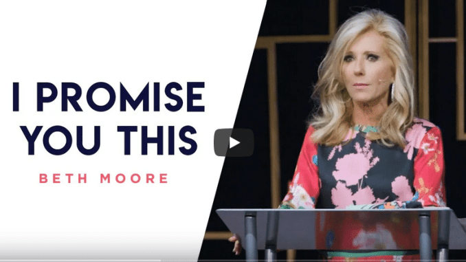 Beth Moore Sermons 2021 - I Promise You This