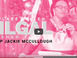 Bishop Jackie McCullough Sermons – A Place Called Gilgal