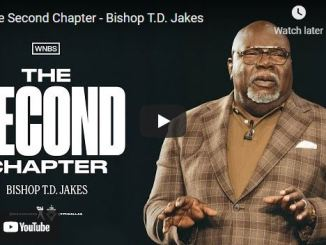 Bishop TD Jakes Sermon: The Second Chapter