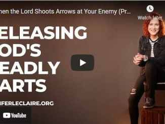 Jennifer Leclaire: When the Lord Shoots Arrows at Your Enemy