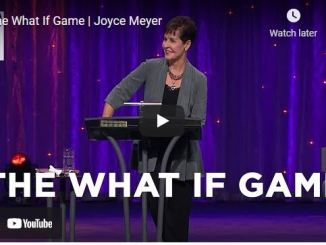 Joyce Meyer Message The What If Game