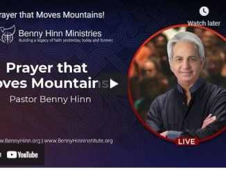 Pastor Benny Hinn: Prayer that Moves Mountains!