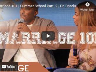 Pastor Dharius Daniels: Marriage 101 | Summer School Part. 2
