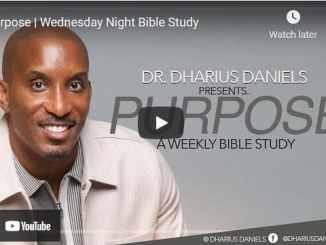 Pastor Dharius Daniels Wednesday Night Bible Study Sermon: Purpose