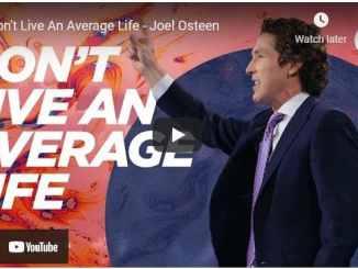 Pastor Joel Osteen Sermons: Don't Live An Average Life