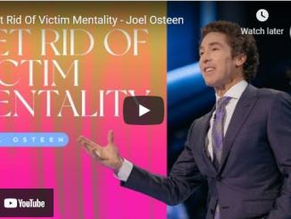 Pastor Joel Osteen Sermon: Get Rid Of Victim Mentality