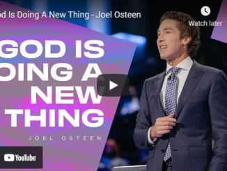 Pastor Joel Osteen Sermon: God Is Doing A New Thing