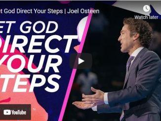 Pastor Joel Osteen Sermon Let God Direct Your Steps