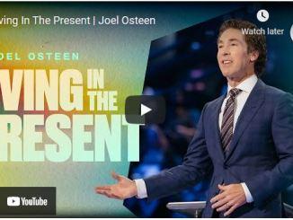 Pastor Joel Osteen Sermon: Living In The Present