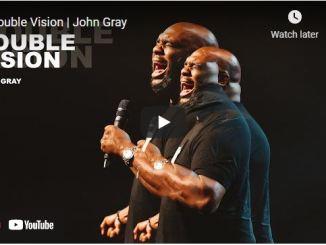 Pastor John Gray Sermon: Double Vision