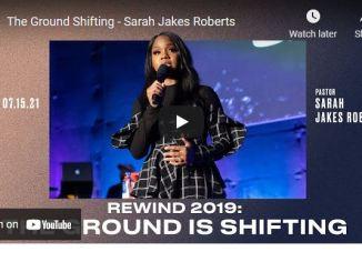 Pastor Sarah Jakes Roberts Sermon: The Ground Shifting