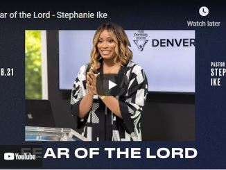 Pastor Stephanie Ike Sermon: Fear of the Lord