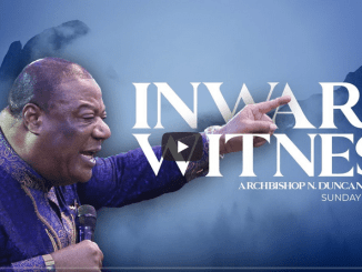 Archbishop Duncan-Williams Sermons - The Inward Witness