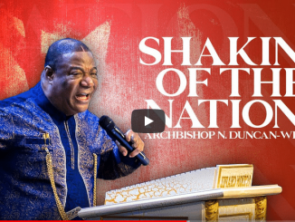 Archbishop Duncan-Williams Sermons - Shaking Of The Nations