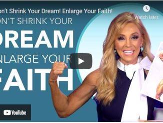 Terri Savelle Foy: Don't Shrink Your Dream! Enlarge Your Faith!