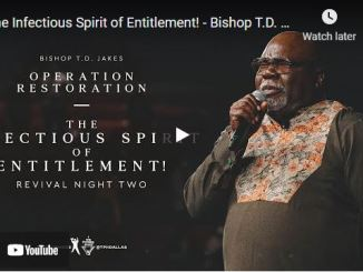 Bishop TD Jakes Sermon: The Infectious Spirit of Entitlement!