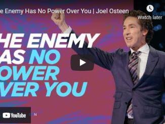 Pastor Joel Osteen Sermon: The Enemy Has No Power Over You