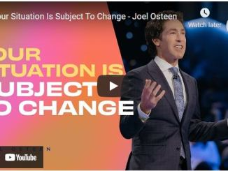 Pastor Joel Osteen Sermon: Your Situation Is Subject To Change