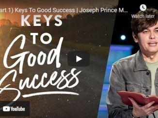 Pastor Joseph Prince Sermon: Keys To Good Success (Part 1)
