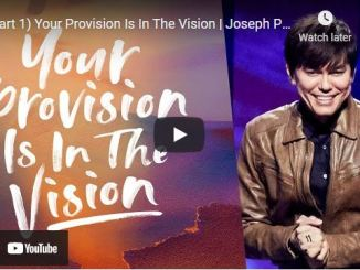 Pastor Joseph Prince Sermons: Your Provision Is In The Vision (Part 1)