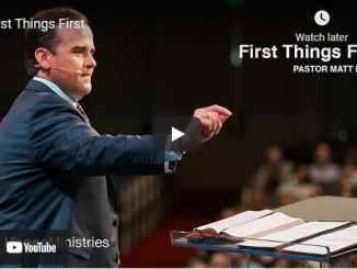 Pastor Matt Hagee Sunday Sermon August 22 2021: First Things First