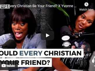 Yvonne Orji & Sarah Jakes Roberts: Should every Christian be your friend?