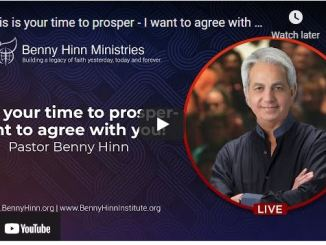 Benny Hinn: This is your time to prosper - I want to agree with you!