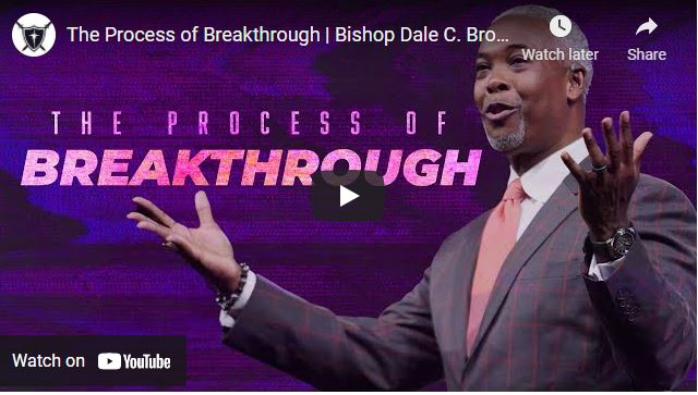 Bishop Dale Bronner Sunday Sermon: The Process of Breakthrough
