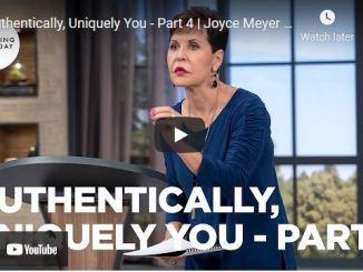 Joyce Meyer: Authentically, Uniquely You - Part 4