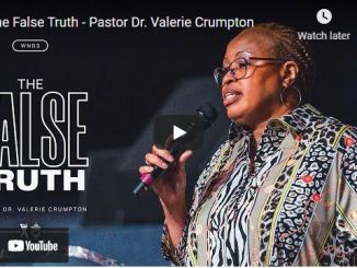 Pastor Dr. Valerie Crumpton Sermon: The False Truth