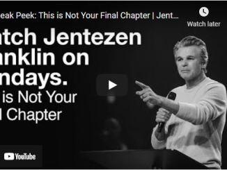 Pastor Jentezen Franklin: Sneak Peek: This is Not Your Final Chapter