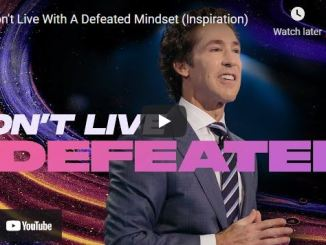 Pastor Joel Osteen: Don't Live With A Defeated Mindset (Inspiration)