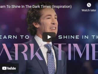 Pastor Joel Osteen: Learn To Shine In The Dark Times (Inspiration)