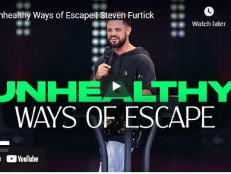 Pastor Steven Furtick Sermon September 7 2021: Unhealthy Ways of Escape
