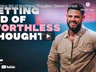 Pastor Steven Furtick Sermon September 9 2021 Getting Rid of Worthless Thoughts