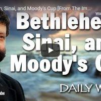 Rabbi Jonathan Cahn: Bethlehem, Sinai, and Moody's Cup