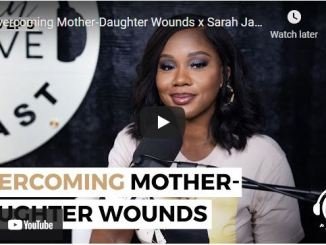 Sarah Jakes Roberts & Armani: Overcoming Mother-Daughter Wounds