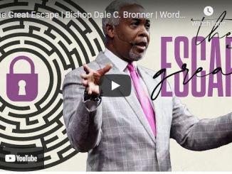 Bishop Dale Bronner Sunday Sermon: The Great Escape